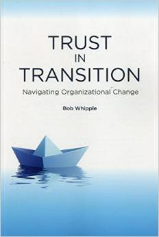 Bob Whipple, The Trust Ambassador's, new book, Trust in Transition.